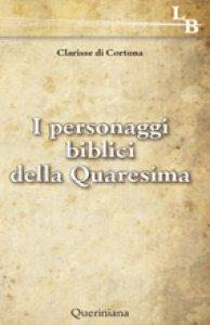 Copertina di 'I personaggi biblici della Quaresima'