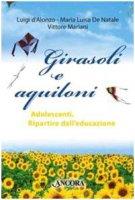 Girasoli e aquiloni - Luigi d'Alonzo, Maria Luisa De Natale, Vittore Mariani
