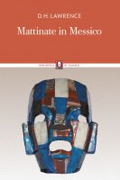 Mattinate in Messico - Lawrence David Herbert