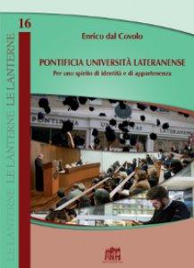 Copertina di 'Pontificia Università Lateranense. Per uno spirito di identità e di appartenenza'