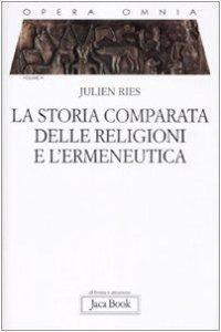 Copertina di 'La storia comparata delle religioni e l'ermeneutica'