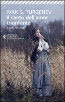 Il canto dell'amor trionfante e altri racconti - Turgenev Ivan