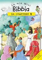 La mia mini Bibbia da comporre. Con adesivi - Sally Ann Wright, Moira Maclean