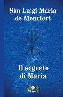 Il segreto di Maria. Edizione a caratteri grandi - San Luigi Maria de Montfort
