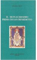 Il monachesimo prima di San Benedetto - Adalbert de Vogüé