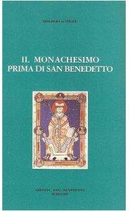 Copertina di 'Il monachesimo prima di San Benedetto'