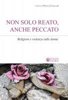 Non solo reato anche peccato - Paola Cavallari