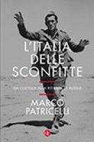 L' Italia delle sconfitte - Marco Praticelli