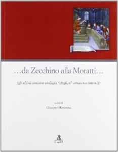 Copertina di '... Da Zecchino alla Moratti... Gli ultimi concorsi urologici «sfogliati» attraverso Internet'