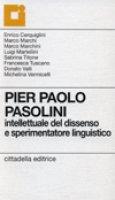 Pier Paolo Pasolini. Intellettuale del dissenso e sperimentatore linguistico - AA.VV.