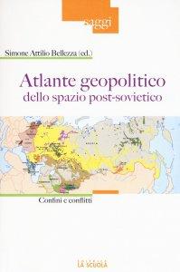 Copertina di 'Atlante geopolitico dello spazio post-sovietico'