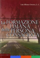 La formazione umana della persona consacrata - Orozco Luis Alfonso