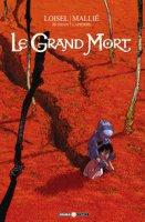 Le grand mort. Nuova ediz. - Loisel Régis, Djian J. B., Mallié Vincent