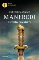 I cento cavalieri - Manfredi Valerio Massimo