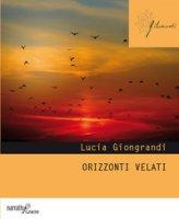 Orizzonti velati - Giongrandi Lucia