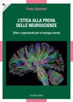 L' etica alla prova delle neuroscienze - Paolo Spaviero