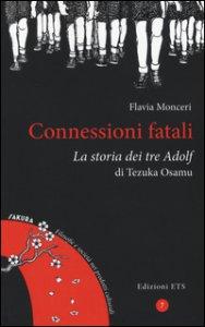 Copertina di 'Connessioni fatali. La storia dei tre Adolf di Tezuka Osamu'