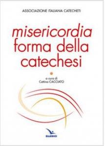 Copertina di 'Misericordia forma della catechesi'