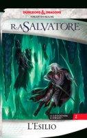 L' esilio. La leggenda di Drizzt - Salvatore R. A.