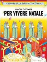 Esplorare la Bibbia con gioia. Giochi e attività per vivere Natale - Bishop Roma, Lane Leena