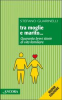 Tra moglie e marito... - Stefano Guarinelli
