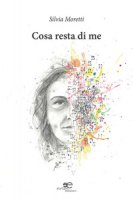 Cosa resta di me - Moretti Silvia
