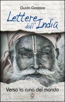 Lettere dall'India. Verso la cuna del mondo - Gozzano Guido