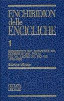 Enchiridion delle Encicliche. 1 - Benedetto XIV, Clemente XIII, Clemente XIV, Pio VI, Pio VII