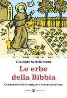 Le erbe della Bibbia - Bertelli Motta Giuseppe