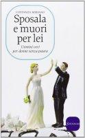 Sposala e muori per lei - Costanza Miriano