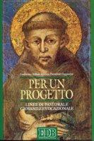 Per un progetto. Linee di pastorale giovanile e vocazionale - Conferenza Italiana Ministri Provinciali Cappuccini