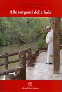Copertina di 'Alle sorgenti della fede'