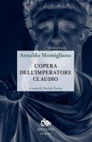 L' opera dell'imperatore Claudio - Momigliano Arnaldo