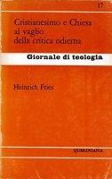 Il cristianesimo e la Chiesa al vaglio della critica odierna (gdt 017) - Fries Heinrich