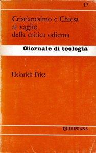 Copertina di 'Il cristianesimo e la Chiesa al vaglio della critica odierna (gdt 017)'