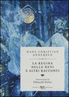 La regina delle nevi e altri racconti. Ediz. speciale - Andersen Hans Christian