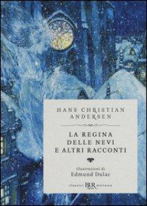 Copertina di 'La regina delle nevi e altri racconti. Ediz. speciale'