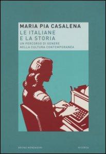 Copertina di 'Le italiane e la storia. Un percorso di genere nella cultura contemporanea'