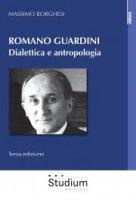 Romano Guardini - Massimo Borghesi