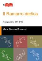Il Ramarro dedica. Antologia poetica (2016-2018) - Bonanno Maria Gemma