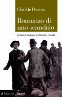 Romanzo di uno scandalo - Clotilde Bertoni
