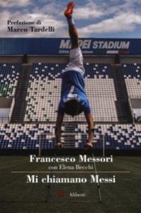 Copertina di 'Mi chiamano Messi'