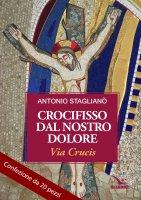 Crocifisso dal nostro dolore. Via Crucis - Confezione da 20 pezzi - Staglianò Antonio