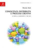 Conoscenza distribuita e processi creativi. La mente, la complessità e i big data - Sisti Nicola