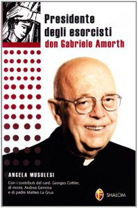 Copertina di 'Presidente degli esorcisti. Esperienze e delucidazioni di don Gabriele Amorth'