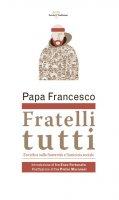 Fratelli tutti. Lettera Enciclica sulla fraternità e l'amicizia sociale - Francesco (Jorge Mario Bergoglio)
