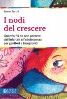 I nodi del crescere - Serena Zucchi