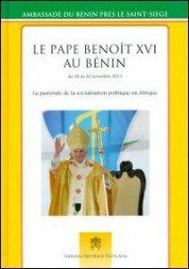 Copertina di 'Le pape Benoît au Bénin du 18 au 20 novembre 2012. La pastorale de la socialisation politique en Afrique'