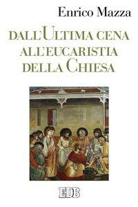 Copertina di 'Dall'Ultima cena all'Eucaristia della Chiesa'