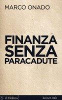 Finanza senza paracadute - Onado Marco, Levi Sergio